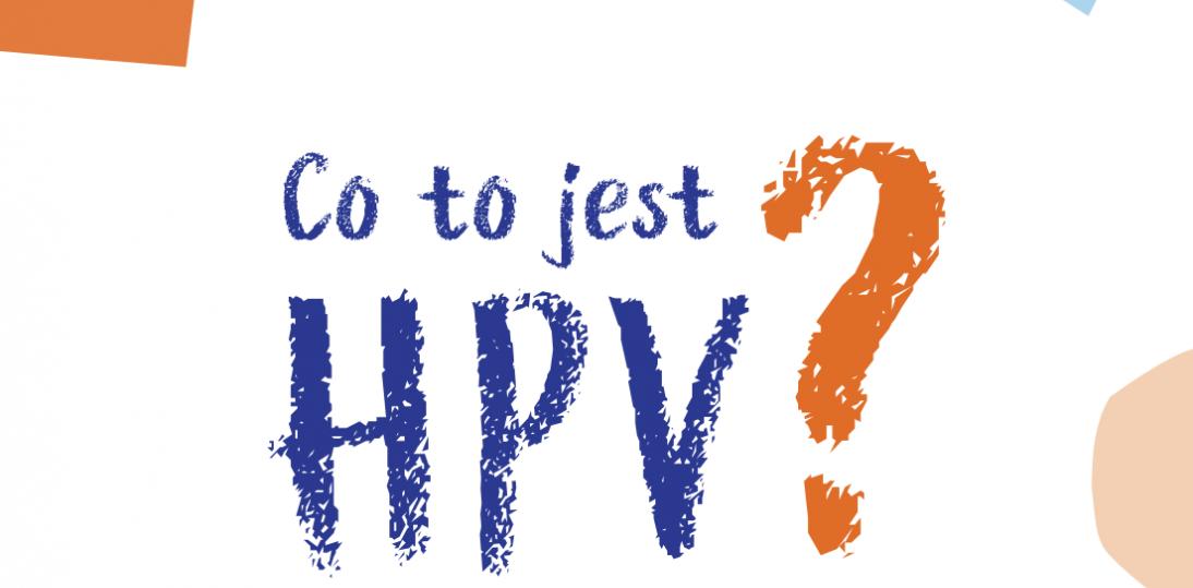 """Europejski Tydzień Profilaktyki Raka Szyjki Macicy  – warto wiedzieć """"Co to jest HPV?"""""""