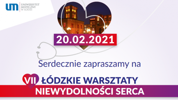 VII Łódzkie Warsztaty Niewydolności Serca 20.02.21 - ostatnie dni rejestracji