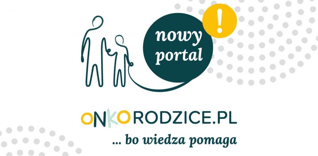 ONKORODZICE.PL - Nowy portal dla rodziców dzieci chorych na nowotwory