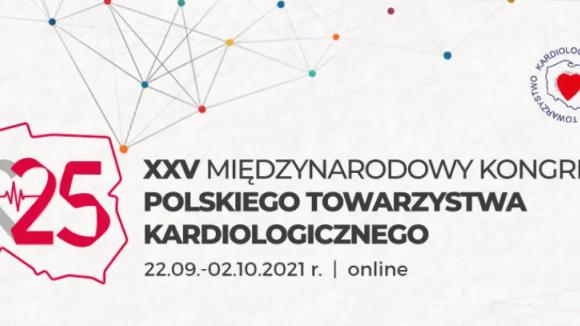 XXV Międzynarodowy Kongres Polskiego Towarzystwa Kardiologicznego - Kardiologia nadal najwyższym priorytetem