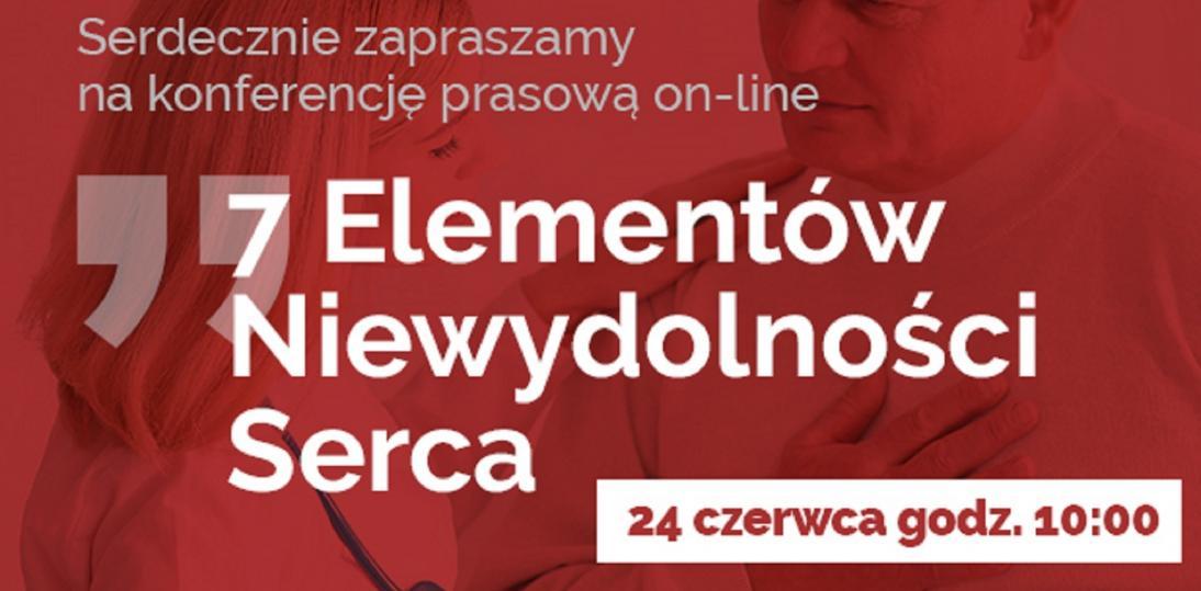 Konferencja prasowa 7 Elementów Niewydolności Serca - 24 czerwca 2020 r.