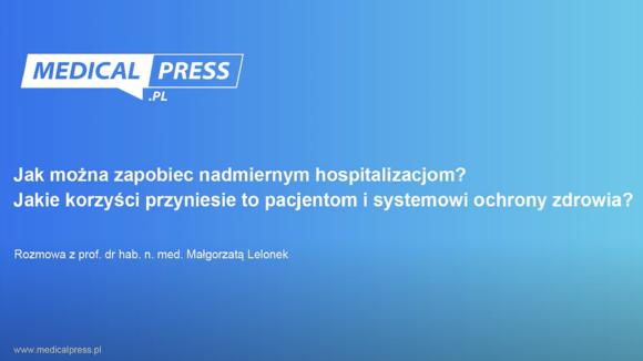 prof. Małgorzata Lelonek - o potrzebie ograniczenia hospitalizacji z powodu NS