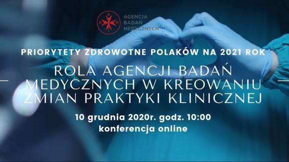 Priorytety zdrowotne Polaków na 2021 rok - Konferencja Agencji Badań Medycznych