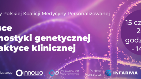 Warsztaty online Miejsce diagnostyki genetycznej w praktyce klinicznej
