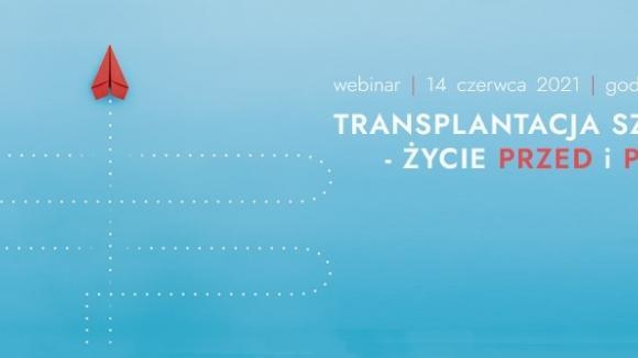 """Webinar """"Transplantacji szpiku - życia przed i po"""""""