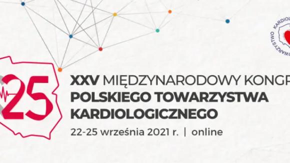 XXV Międzynarodowy Kongres Polskiego Towarzystwa Kardiologicznego