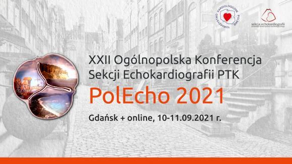 XXII Ogólnopolska Konferencja Sekcji Echokardiografii PTK PolEcho 2021
