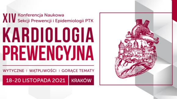 """XIV Konferencja Naukowa Sekcji Prewencji i Epidemiologii Polskiego Towarzystwa Kardiologicznego """"Kardiologia Prewencyjna 2021"""""""