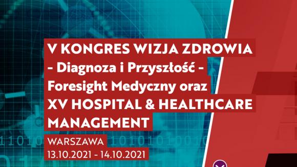 V KONGRES WIZJA ZDROWIA - Diagnoza i Przyszłość - Foresight Medyczny